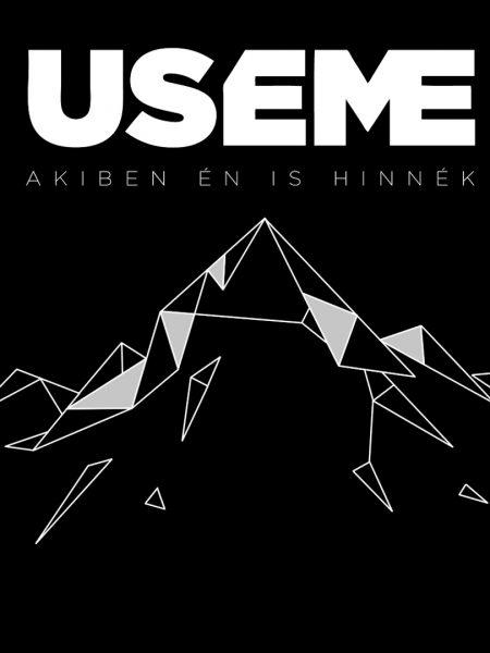 USEME – Akiben én is hinnék